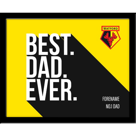 Personalised Watford Best Dad Ever 10x8 Photo Framed