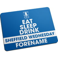 Personalised Sheffield Wednesday FC Eat Sleep Drink Mouse Mat