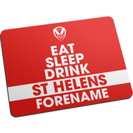 Personalised St Helens Eat Sleep Drink Mouse Mat