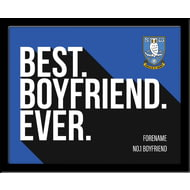 Personalised Sheffield Wednesday Best Boyfriend Ever 10x8 Photo Framed