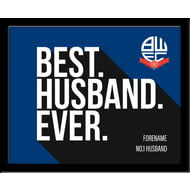 Personalised Bolton Wanderers Best Husband Ever 10x8 Photo Framed