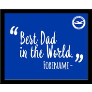 Personalised Brighton & Hove Albion FC Best Dad In The World 10x8 Photo Framed