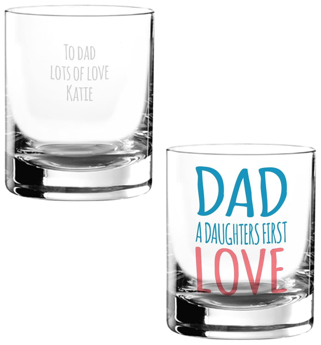 Buy Your Personalised Dad A Daughters First Love Glass Tumbler