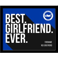 Personalised Brighton & Hove Albion Best Girlfriend Ever 10x8 Photo Framed