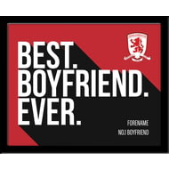 Personalised Middlesbrough Best Boyfriend Ever 10x8 Photo Framed