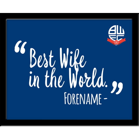 Personalised Bolton Wanderers Best Wife In The World 10x8 Photo Framed