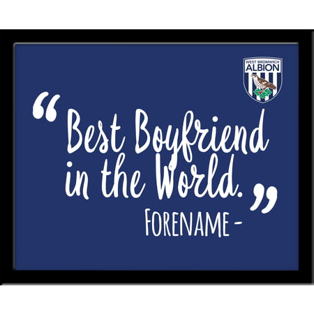 Personalised West Bromwich Albion Best Boyfriend In The World 10x8 Photo Framed