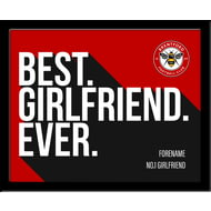 Personalised Brentford Best Girlfriend Ever 10x8 Photo Framed