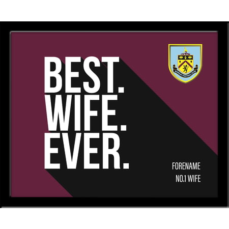 Personalised Burnley Best Wife Ever 10x8 Photo Framed