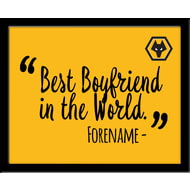 Personalised Wolves FC Best Boyfriend In The World 10x8 Photo Framed