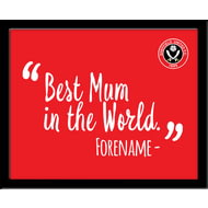 Personalised Sheffield United Best Mum In The World 10x8 Photo Framed