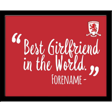 Personalised Middlesbrough Best Girlfriend In The World 10x8 Photo Framed
