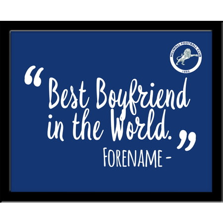 Personalised Millwall FC Best Boyfriend In The World 10x8 Photo Framed