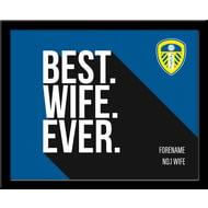Personalised Leeds United Best Wife Ever 10x8 Photo Framed