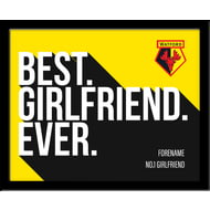Personalised Watford Best Girlfriend Ever 10x8 Photo Framed