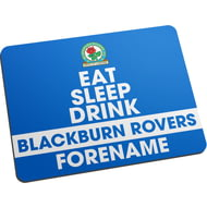 Personalised Blackburn Rovers FC Eat Sleep Drink Mouse Mat