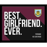Personalised Burnley Best Girlfriend Ever 10x8 Photo Framed