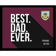 Personalised Burnley FC Best Dad Ever 10x8 Photo Framed