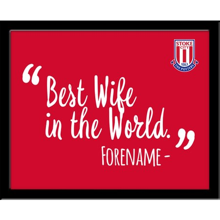 Personalised Stoke City Best Wife In The World 10x8 Photo Framed