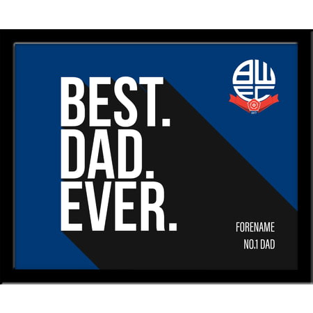 Personalised Bolton Wanderers Best Dad Ever 10x8 Photo Framed