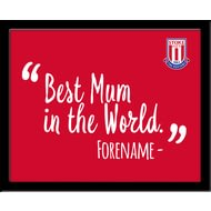 Personalised Stoke City Best Mum In The World 10x8 Photo Framed