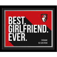 Personalised AFC Bournemouth Best Girlfriend Ever 10x8 Photo Framed