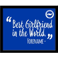 Personalised Brighton & Hove Albion Best Girlfriend In The World 10x8 Photo Framed