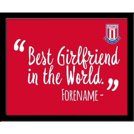 Personalised Stoke City Best Girlfriend In The World 10x8 Photo Framed